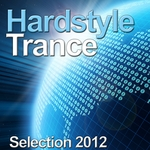 VARIOUS - Hardstyle Trance 2012 (The Best Selection) (Front Cover)