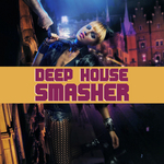 VARIOUS - Deep House Smasher (Front Cover)