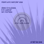 WALTER, Tim/DEEP TROUBLES/IAN MORBEY - Miami Wmc Sampler 2012 (Front Cover)