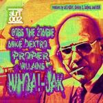GOBS THE ZOMBIE/MIKE DEXTRO/PROPER VILLAINS - Whoa! Jak (Front Cover)