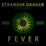 STRANGER DANGER feat ALLEGRA BANDY - Fever (Front Cover)