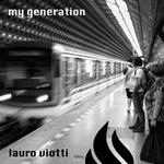 VIOTTI, Lauro - My Generation (Front Cover)