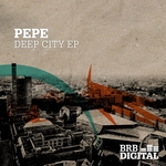 PEPE - Deep City Ep (Front Cover)