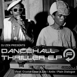 CRYSTAL CLEAR/ZEN/PLAIN DIALOGUE - Dancehall Thriller EP (Front Cover)