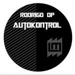 RODRIGO DP - Autokontrol EP (Front Cover)