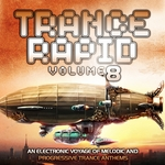 Trance Rapid Vol 8 (An Electronic Voyage Of Melodic & Progressive Ultimate Trance Anthems)