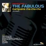 FABULOUS, The - Mariguana Cha-Cha-Cha: The Remixes (Provenzano presents The Fabulous) (Front Cover)