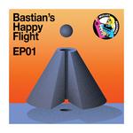 BASTIANS HAPPY FLIGHT - EP01 (Front Cover)