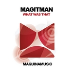 MAGITMAN - What Was That (Front Cover)