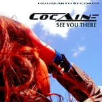 COCAINE - See You There (Front Cover)