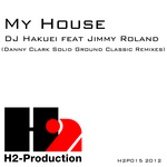DJ HAKUEI feat JIMMY ROLAND - My House (Danny Clark Solid Ground Classic remixes) (Front Cover)