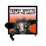 WHYTE, Terry - Give Up The Ghost (Front Cover)