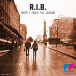 RIB - When I Touch You (Front Cover)