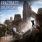 FRAZZBASS - Die This Way (Back Cover)