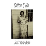 COTTON & GIN - Don't Hate Diplo (Single Werks) (Front Cover)