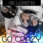 LORENS, Ric - Go Crazy (Front Cover)