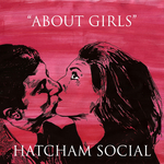 HATCHAM SOCIAL - About Girls (Front Cover)