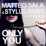 MATTEO SALA & STYLUS ROBB feat DHANY - ONLY YOU (Front Cover)