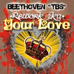 BEETHOVEN TBS - Your Love (Rework 2K12) (Front Cover)