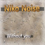 NIKO NOISE - Without You (Front Cover)