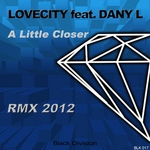LOVECITY feat DANY L - A Little Closer (Front Cover)