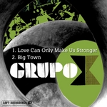 GRUPO X - Love Can Only Make Us Stronger (Front Cover)
