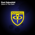 OAKENFOLD, Paul - Glow In The Dark (Front Cover)