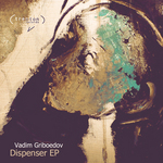 GRIBOEDOV, Vadim - Dispenser EP (Front Cover)