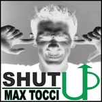 TOCCI, Max - Shut Up (Front Cover)