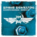 KOMOR KOMMANDO - Boomtscheekah - Remix EP (Front Cover)