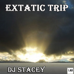 DJ STACEY - Extatic Trip (Front Cover)