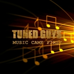 TUNED GUYS - Music Came First (Front Cover)