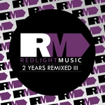 Redlight Music 2 Years Remixed III