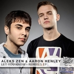 ZEN, Aleks feat AARON HENLEY - Let You Know Remixes EP (Front Cover)