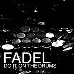 FADEL - Do It On The Drums (Front Cover)