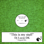 DJ LUCAS DK - This is My Stuff (Front Cover)