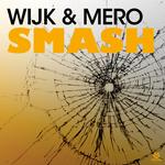 WIJK & MERO - Smash (Front Cover)