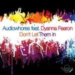 AUDIOWHORES feat DYANNA FEARON - Don't Let Them In (Front Cover)