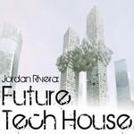 RIVERA, Jordan - Future Tech House (Front Cover)