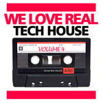 VARIOUS - We Love Real Tech House Vol 4 (Front Cover)