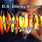 DA DISNAY ALONSO - Llego' La Candela (Front Cover)