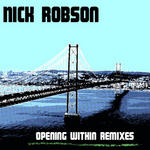 ROBSON, Nick - Opening Within (Front Cover)