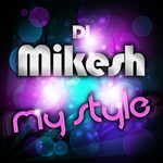 DJ MIKESH - My Style (Front Cover)
