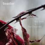 TOASTER - Buy Both & Feel Deceived (Front Cover)