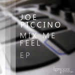 PICCINO, Joe - Mix Me Feel EP (Front Cover)