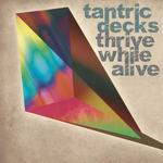 TANTRIC DECKS - Thrive While Alive (Front Cover)