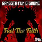 GANGSTA FUN & GNOME - Feel The Filth (Front Cover)