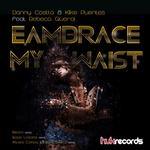 COSTTA, Danny/KIKE PUENTES/REBECA QUEROL - Eambrace My Waist (Front Cover)