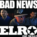 ELRO feat THE DOT - Bad News (Front Cover)
