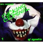 DJ SYCOTIC - F*cking Criminal (Front Cover)